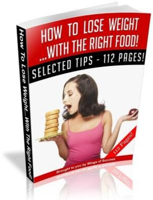Product picture How To Lose Weight ...With The Right Food (111 Pages)